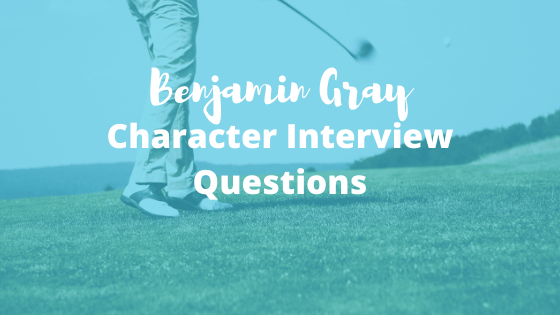 Character Interview Questions – Benjamin Gray (Defense Attorney)