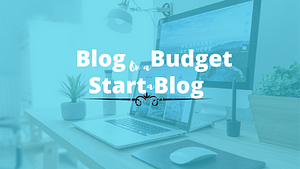 How to Start a Blog – A Step by Step Female Business Guide