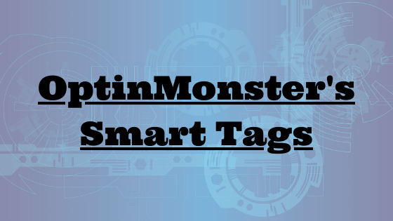 How to Use Smart Tags in OptinMonster