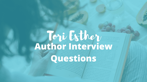 Author Interview Questions – Tori Esther