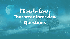 Character Interview Questions – Miracle Gray (Advocate of Positive Mental Health Awareness)