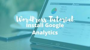 How to Install Google Analytics: WordPress Tutorial