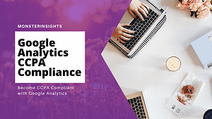 Easy How To Make Your Google Analytics CCPA Compliant